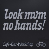 Look Mum No Hands! sign, proclaiming itself as a Cafe, Bar & (Bike) Workshop.