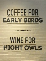 Note's slogan on the wall at King's Cross: Coffee for Early Birds, Wine for Night Owls.
