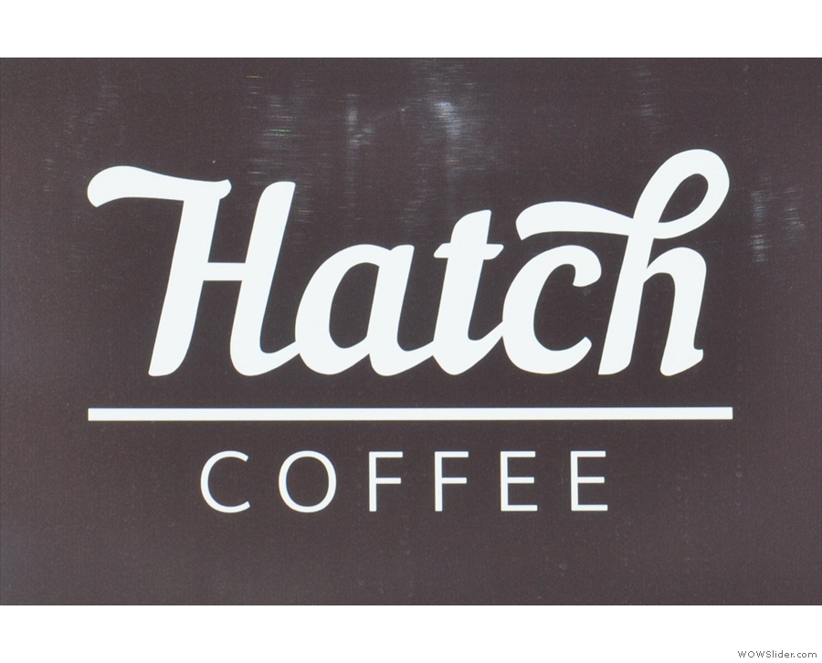 Another with its popularity out of all proportion to its size is Newcastle's Hatch Coffee.