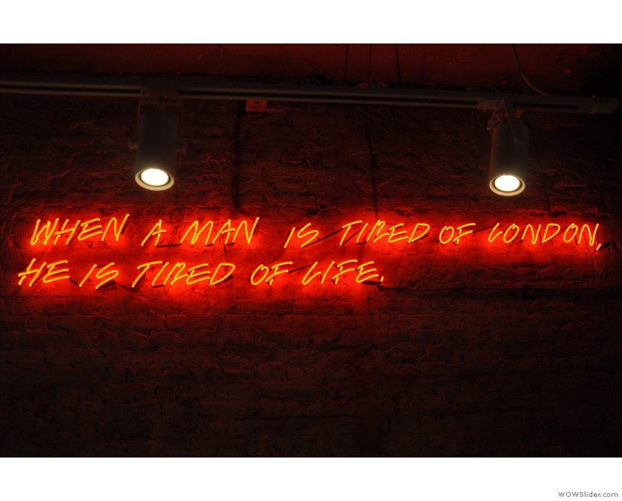 When a man is tired of London, he is tired of life: the Samuel Johnson quote graces the wall.