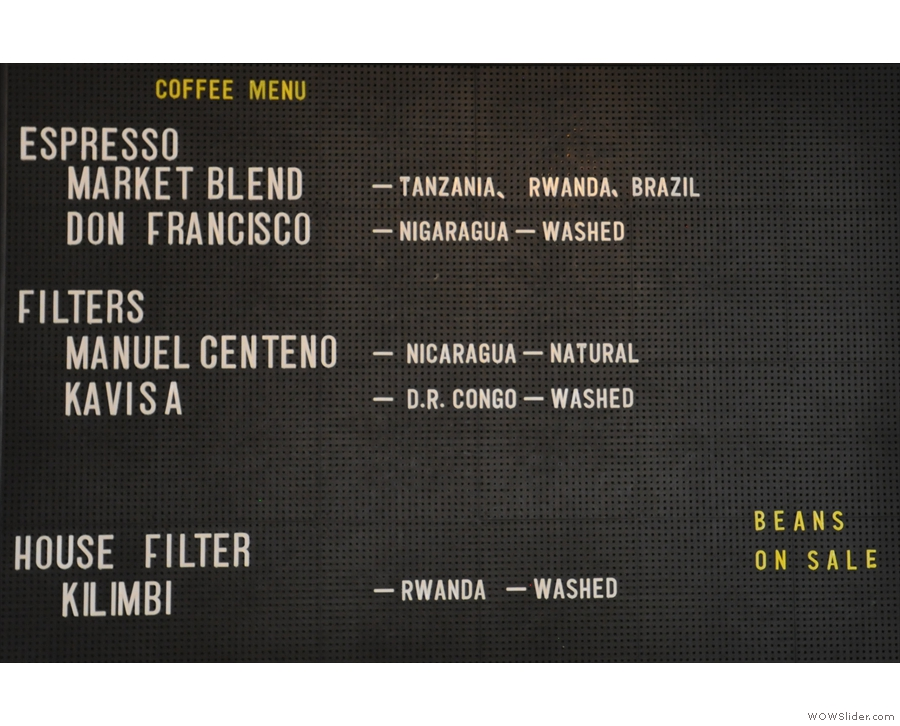 It's all roasted in-house, with two choices on espresso and pour-over, plus batch brew.