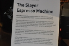 The Coffee Academics makes a big thing about its Slayer Espresso machine.