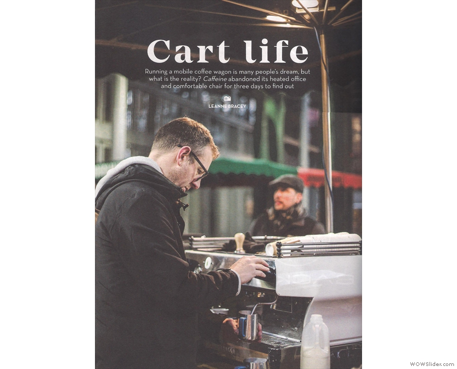 Inside, Scott, Caffeine's founder, puts his money where his mouth & works on a coffee cart.