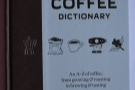 Another of this year's books is Maxwell Colonna-Dashwood's Coffee Dictionary.