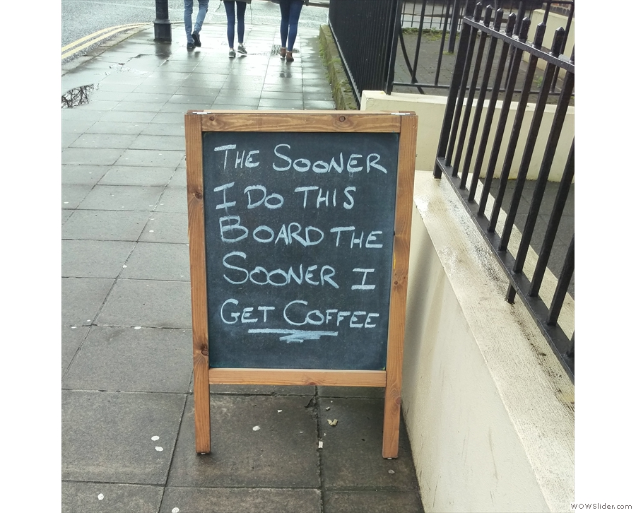 I did like the message on the A-board.