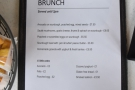 There's also a brunch menu, served until two o'clock.