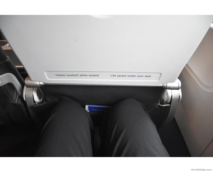 There's not much in the way of leg room, but then I knew that when I booked it.
