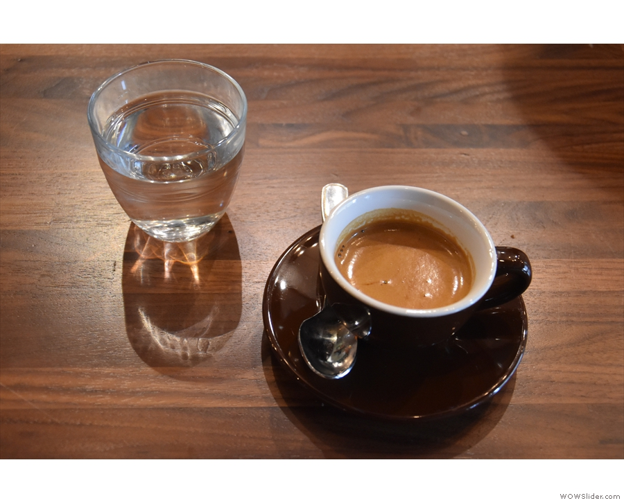 Lauren, the manager, then pulled me a shot as an espresso, served with a glass of water...