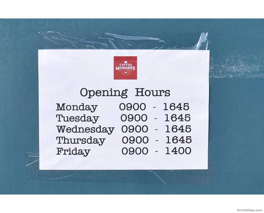 ... and the opening times handily placed on the door to the left (which you use to enter).