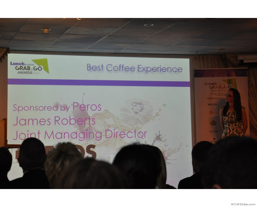 Next it's the Best Coffee Experience Award... That's Maria Bracken on the right by the way.