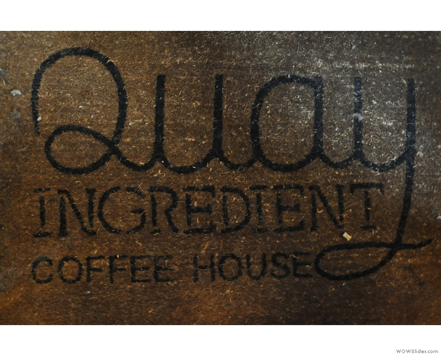 You get a warm welcome in Quay Ingredient, starting with the doormat.