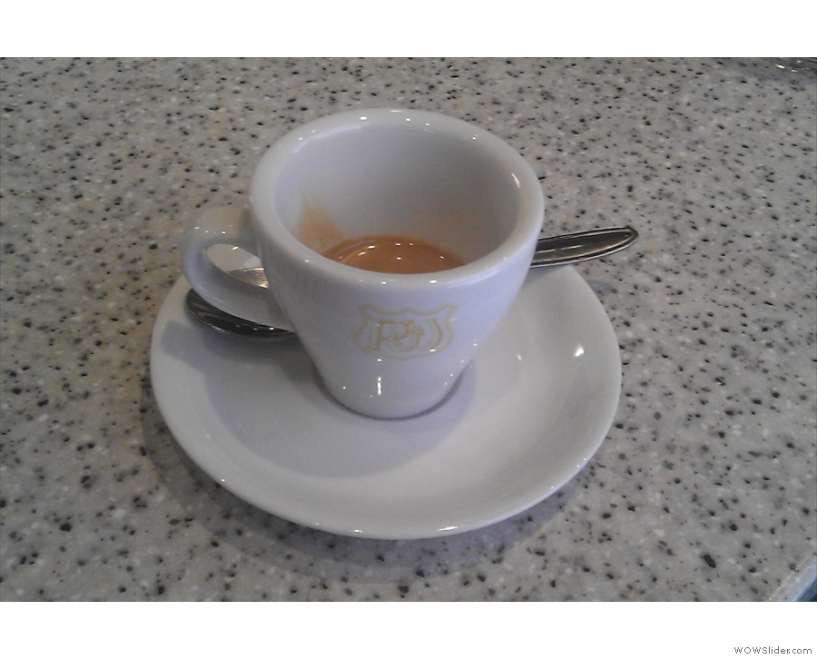 And here's my lovely espresso. I wish I could have stayed for longer and tried more things, but it was not to be...