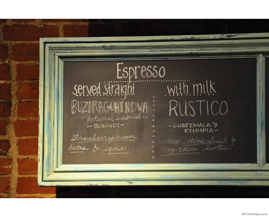 ... and the coffee choices: separate beans for espresso & espresso with milk!