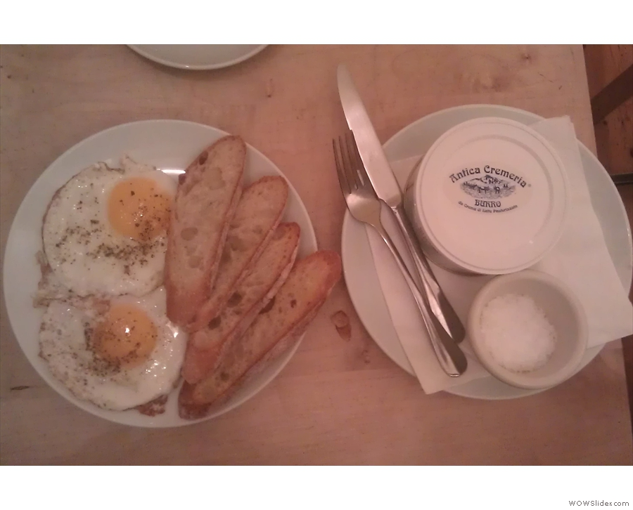 And dinner: fried eggs and sour dough toast.