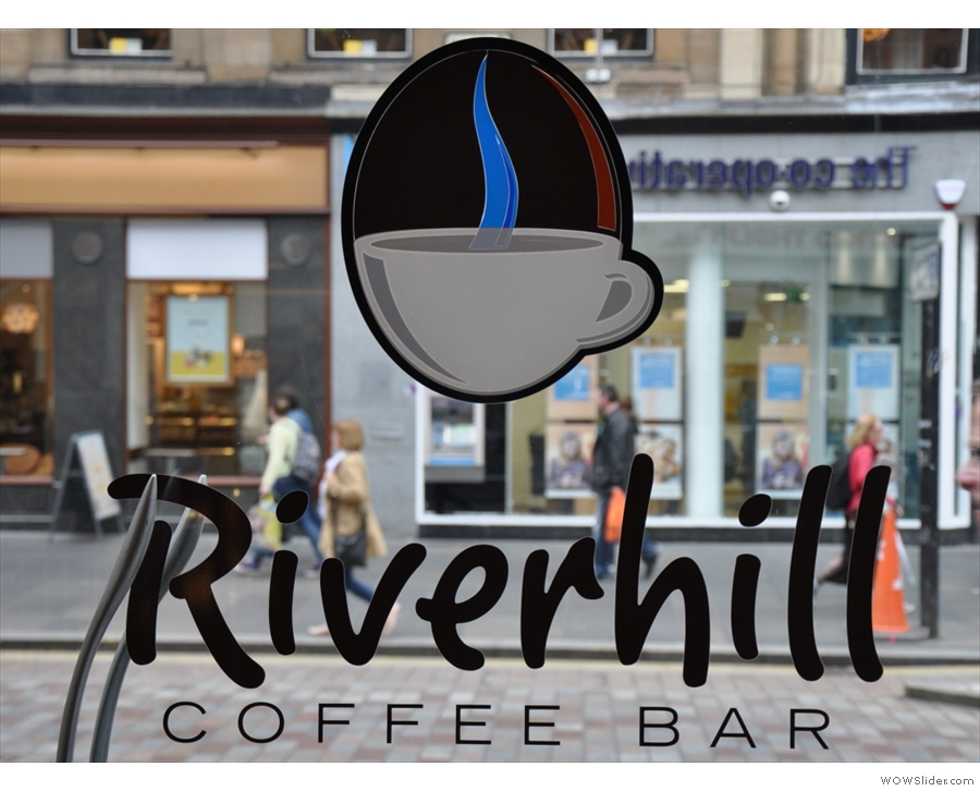 Riverhill Coffee, just around the corner from Glasgow's Central Station.