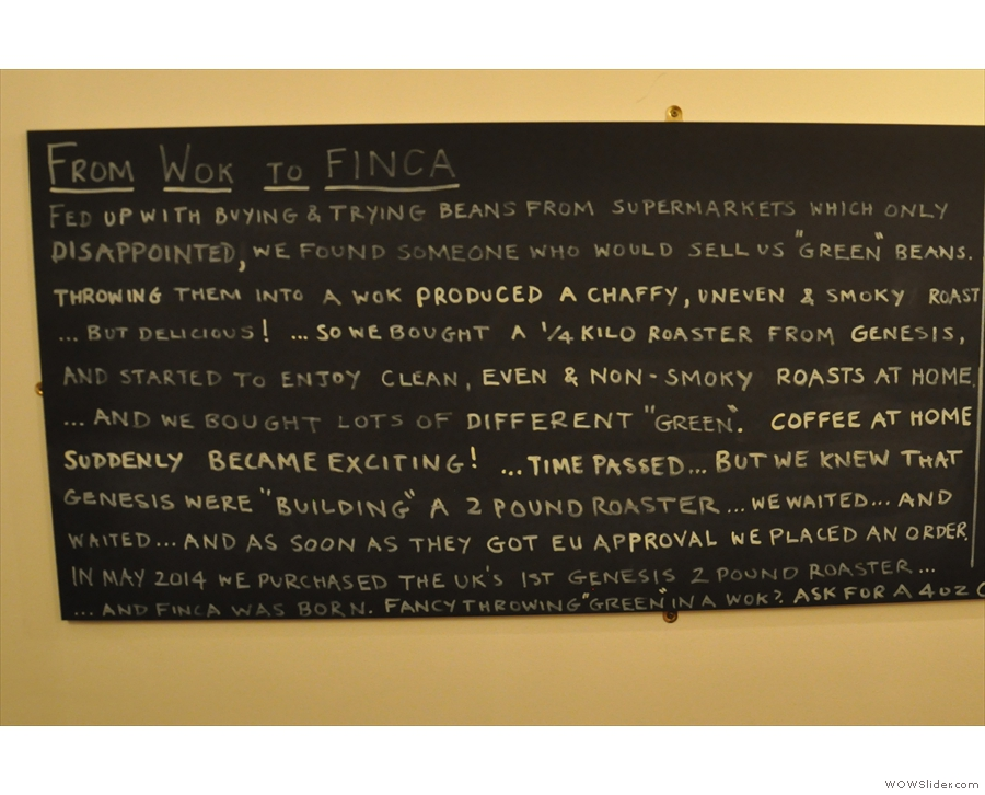 Finca's story is written up here on a pair of blackboards at the back. First the origin...