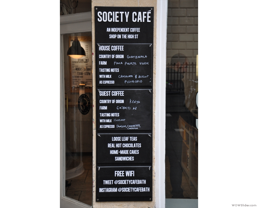 There's more information, include the Society Cafe's coffee credentials, next to the door.