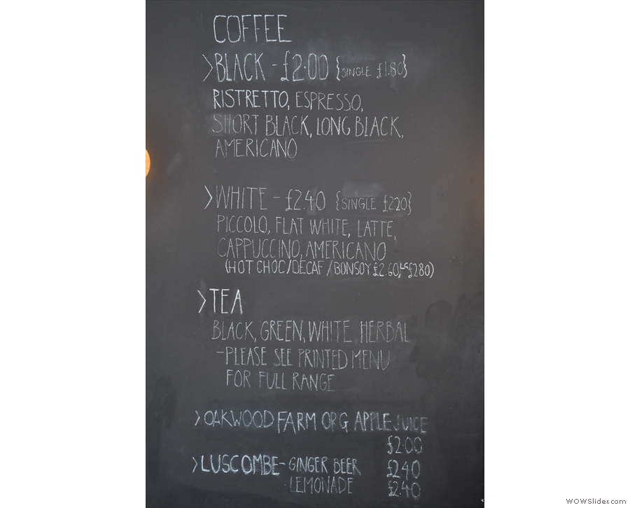 The commendably concise drinks menu is chalked up on the wall behind the counter.
