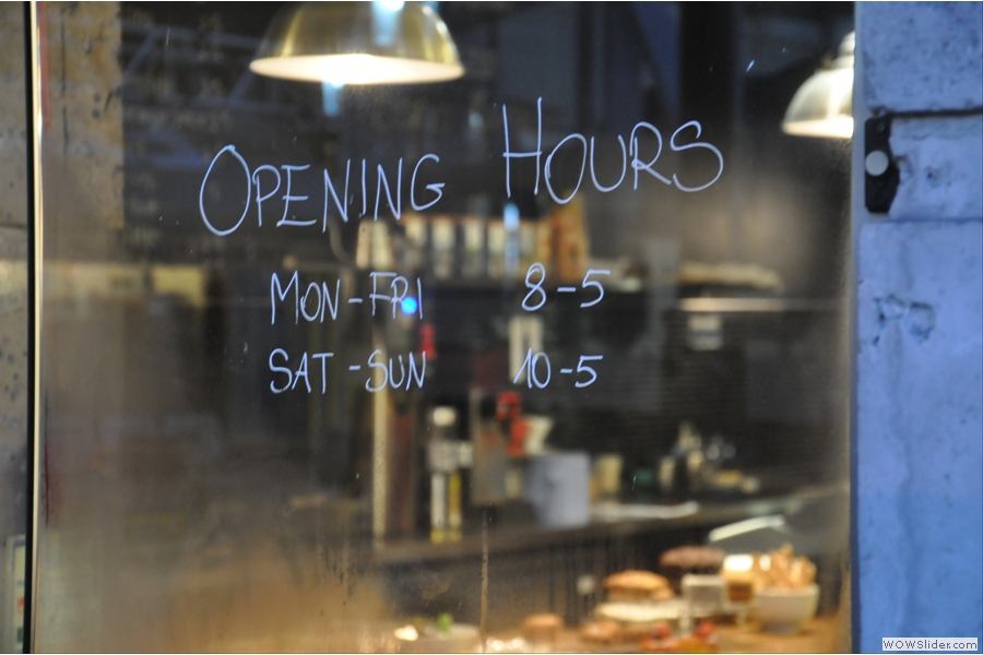 Just in case you were wondering what the opening hours were...