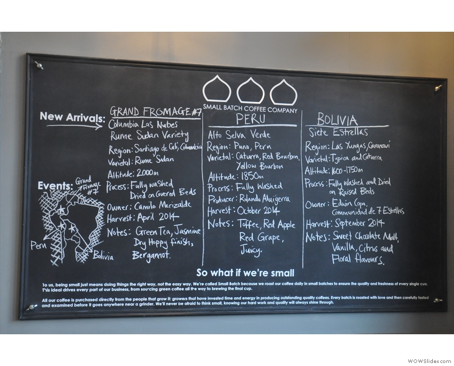 As well as serving coffee, Small Batch sells it. New arrivals are on a board behind the door.