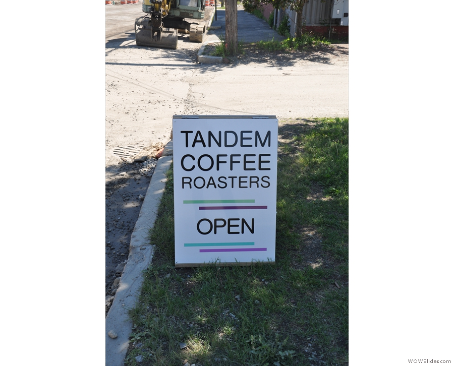 Tandem Coffee Roasters' neighbourhood didn't look promising, so this was a welcome sign.