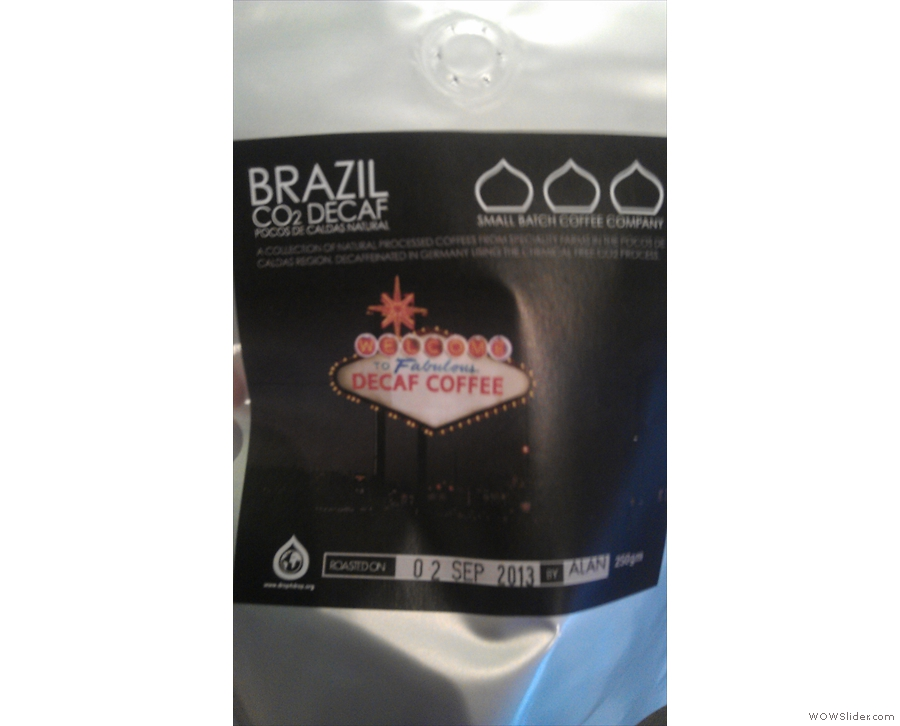 And the coffee itself, another Brazilian.