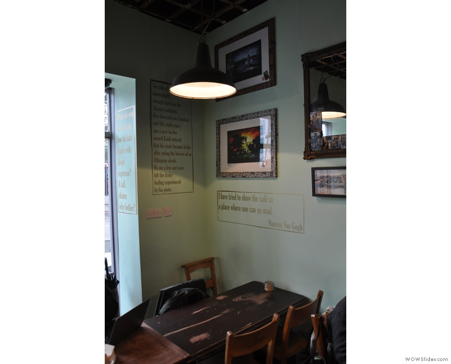 As well as pictures on the walls, there are plenty of coffee-related quotes.