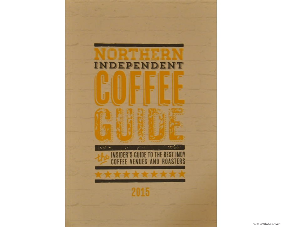 ... which was joined by the Northern Independent Coffee Guide.