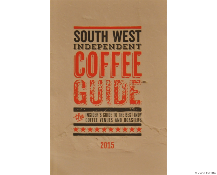 2015 saw the publication of the new South West Independent Coffee Guide...