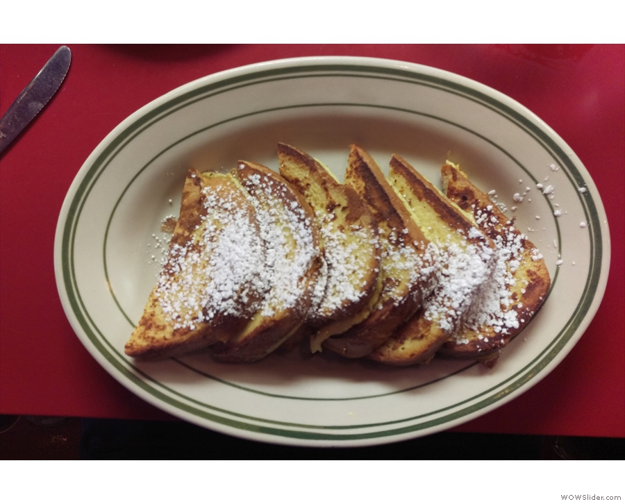 Just to prove I don't always order the same thing, I returned the next day for French toast.