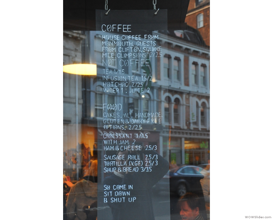 Helpfully, the menu (and some sound advice) is written up in the window by the door.