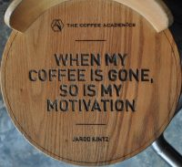 One of the many interesting statements on the seats of the stools at the communal tables at the Wan Chai branch of The Coffee Academics in Hong Kong.