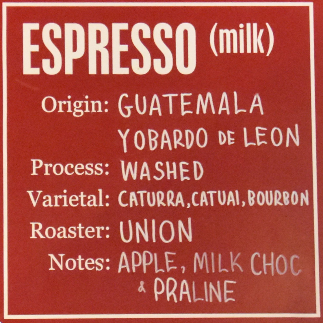 Detail from the menu board at Brew Lab in Edinburgh, showing one of two espresso choices, this one (a washed Guatemalan from Union) for use in drinks with milk.