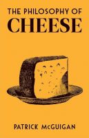 The cover of The Philosophy of Cheese, by Patrick McGuigan, published by the British Library.