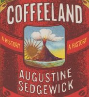 Detail from the cover of Coffeeland by Augustine Sedgewick, with the volcano of Santa Ana front and centre.