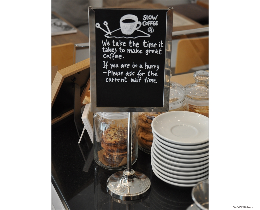 A sound philosophy. I wonder who has tried to register 'slow coffee' as a trademark though.