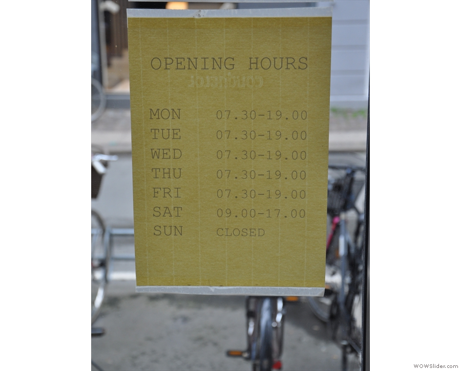 The opening times are handily posted on the door.