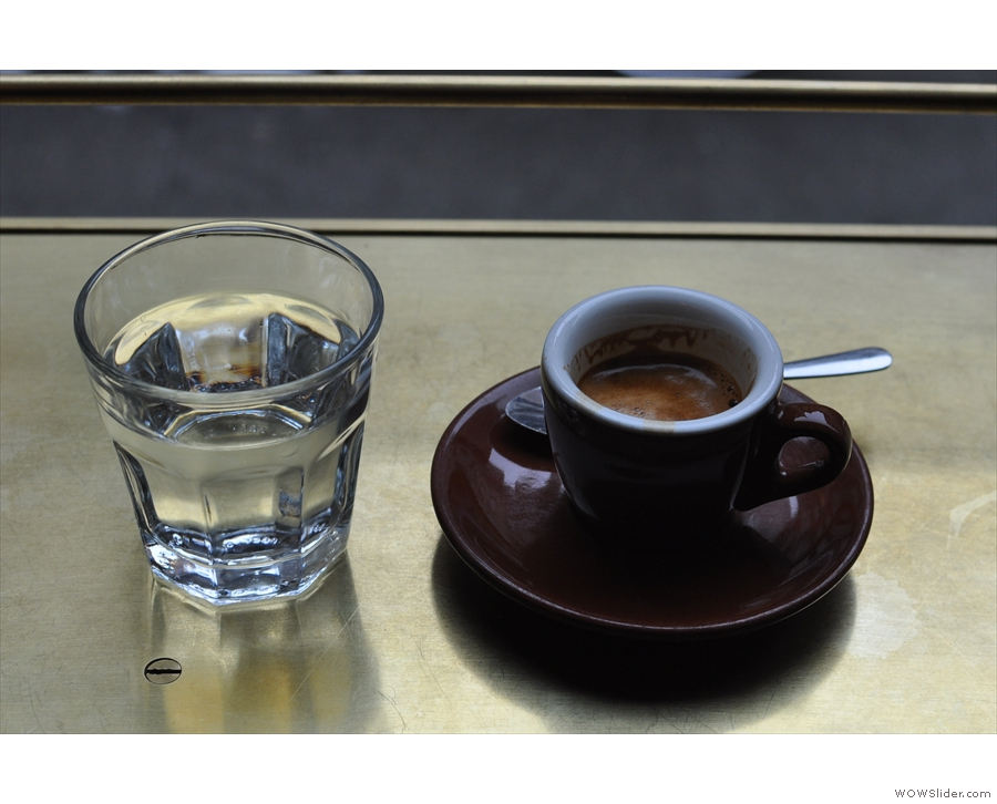 I'm a creature of habit. My espresso and a glass of water from my visit in 2013!