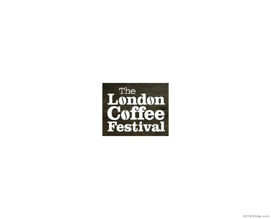 Another perennial favourite, the London Coffee Fesitval.