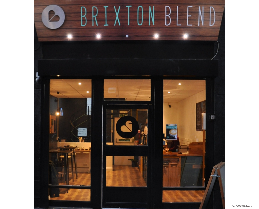 Brixton Blend, newly opened, but with some very wonderful staff.