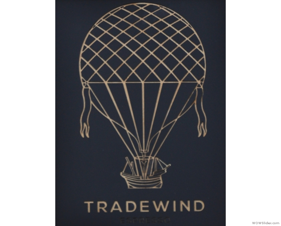 All the way from Bristol, it's Tradewind Espresso.