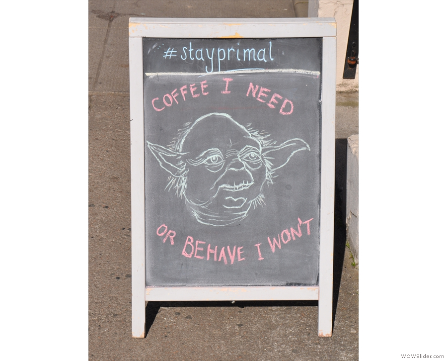 I'm guessing that the A-board was left over from May 4th (I was there on May 8th).
