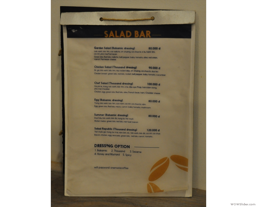 If you're hungry, there's a salad bar upstairs, with a decent selection of salads.