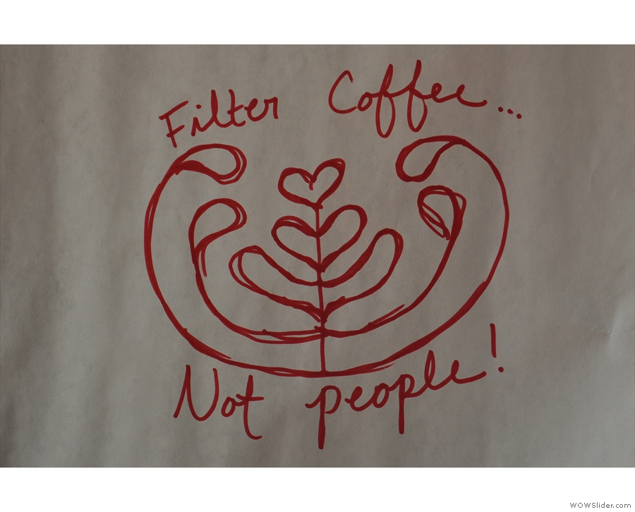This was also a common slogan that I saw in several Madison coffee shops.