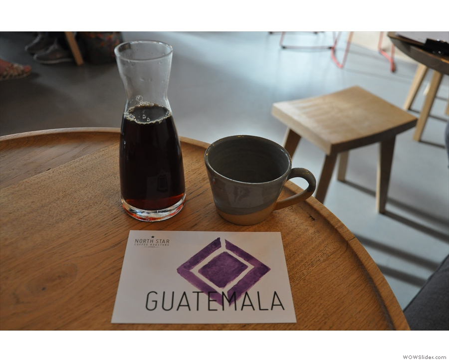 I visited twice, once on Saturday, when I had the Guatamalan filter, served in a carafe...
