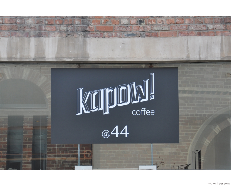 It's Kapow Coffee, by the way, in case you hadn't worked it out.