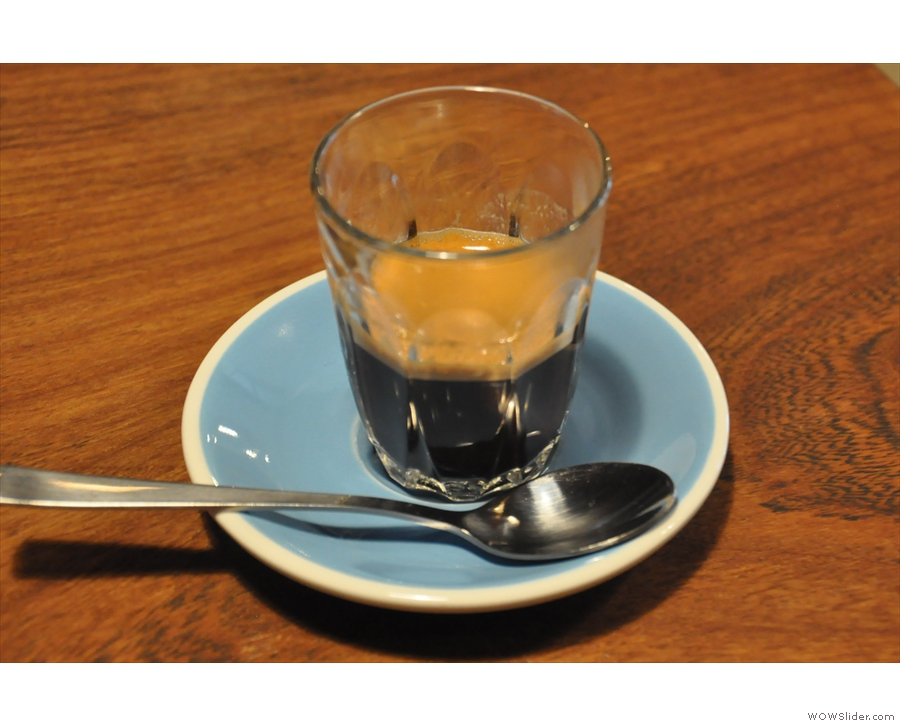 ... and what a fantastic espresso it is too, all the better for being served in a glass.