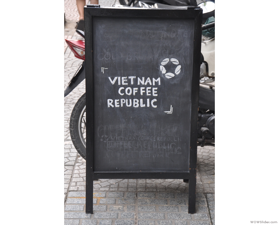 The A-board gives it away: it's the Vietnam Coffee Republic.