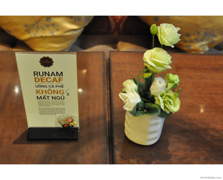 ... including on some of the tables. RuNam also serves decaf, which is very rare.