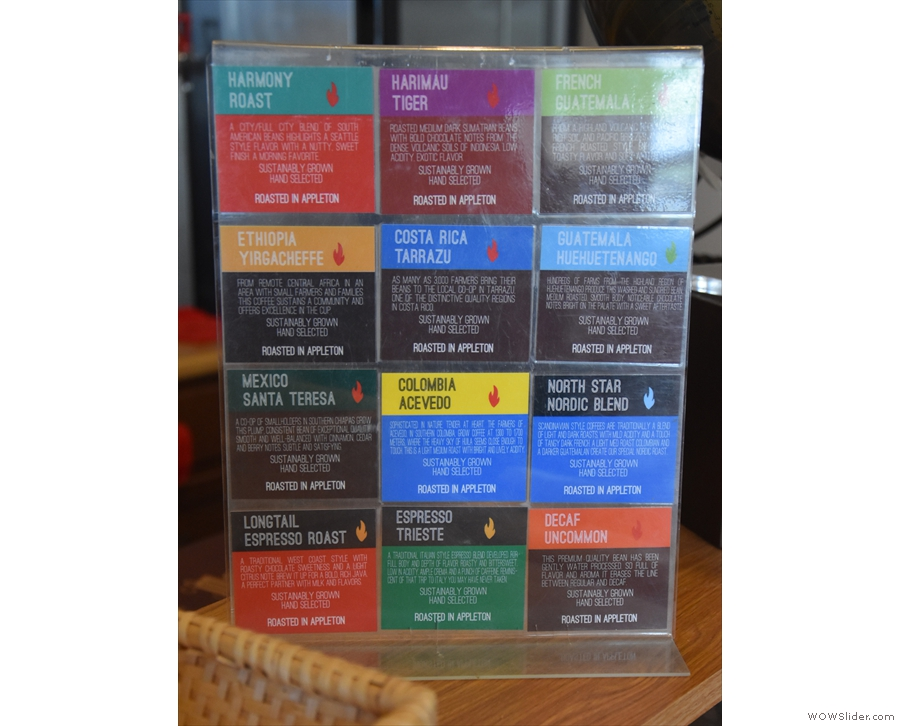 There is a range of blends, along with multiple single-origins.